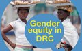 DRC in Focus issue 10 - Gender equity in DRC